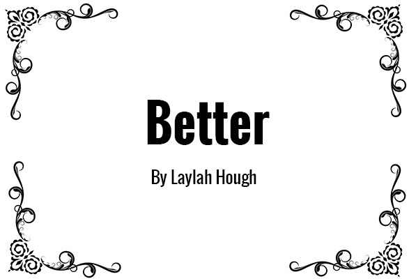 Better by Laylah Hough