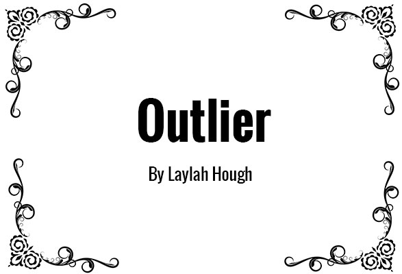 Outlier by Laylah Hough