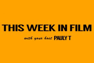 This week in film