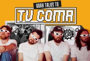 VBAH talks to TV Coma