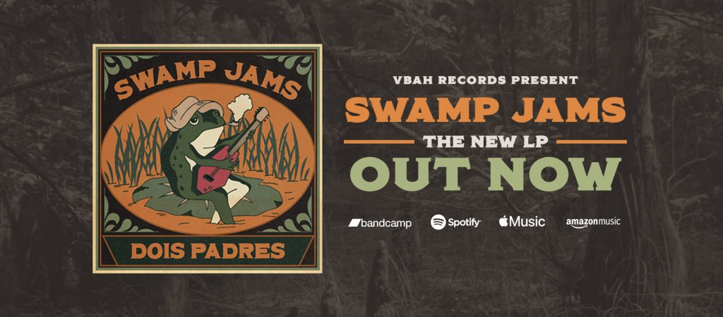 VBAH record presents Swamp Jams by Dois Padres
